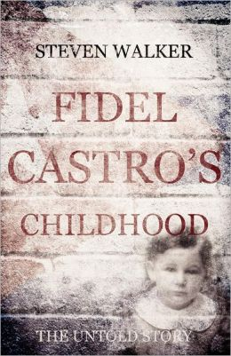 Fidel Castro's Childhood - The Untold Story