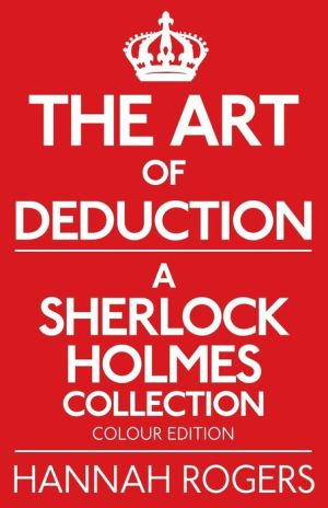 The Art of Deduction - A Sherlock Holmes Collection - Colour Edition