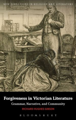 Forgiveness in Victorian Literature: Grammar, Narrative, and Community