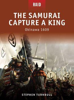The Samurai Capture a King: Okinawa 1609
