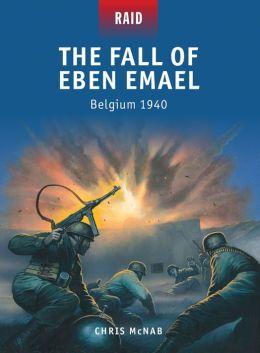 The Fall of Eben Emael - Belgium 1940
