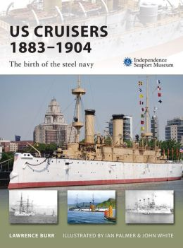 US Cruisers 1883-1904: The birth of the steel navy