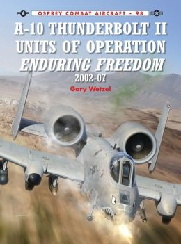 A-10 Thunderbolt II Units of Operation Enduring Freedom 2002-07