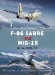 Book Cover Image. Title: F-86 Sabre vs MiG-15:  Korea 1950-53, Author: Doug Dildy