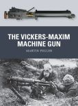 Book Cover Image. Title: The Vickers-Maxim Machine Gun, Author: Martin Pegler