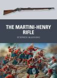 Book Cover Image. Title: The Martini-Henry Rifle, Author: Stephen Manning