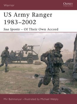 US Army Ranger 1983-2002: Sua Sponte # Of Their Own Accord