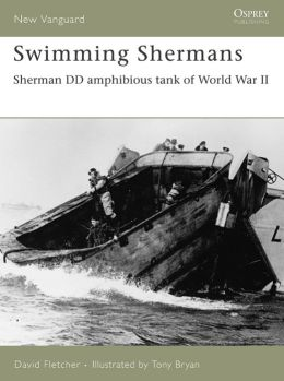Swimming Shermans: Sherman DD amphibious tank of World War II