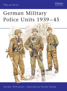 German Military Police Units 1939-45