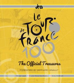 Le Tour de France 100: The Official Treasures