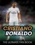 Book Cover Image. Title: Cristiano Ronaldo:  The Ultimate Fan Book, Author: Iain Spragg