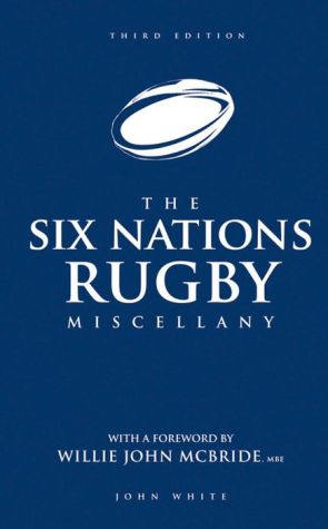 Six Nations Rugby Miscellany: Third Edition