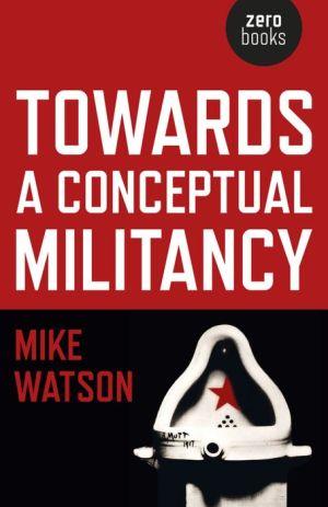 Towards a Conceptual Militancy