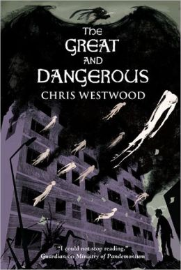 The Great and Dangerous