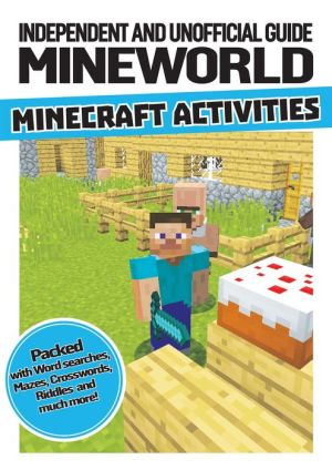 Unofficial Minecraft: Mineworld Ultimate Activity Book