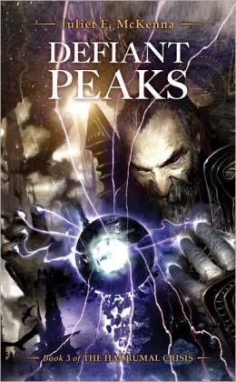 Defiant Peaks: The Hadrumal Crisis Book 3