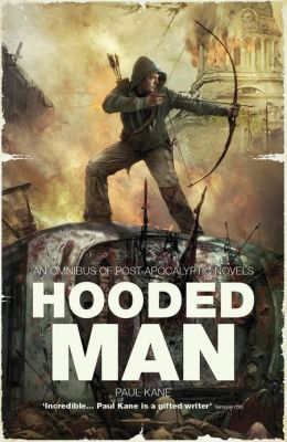 Hooded Man: An Omnibus of Post-Apocalyptic Novels