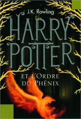 Harry Potter et l'Ordre du Phénix (Harry Potter and the Order of the Phoenix: Harry Potter #5)