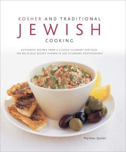 Kosher and Traditional Jewish Cooking: 130 Delicious Dishes Shown in 220 Stunning Photographs