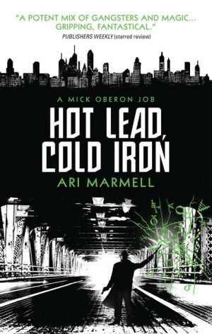 Hot Lead, Cold Iron: A Mick Oberon Job Book 1