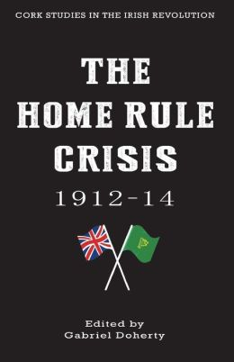 The Home Rule Crisis: 1912-14