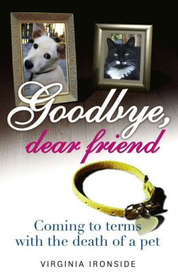 Goodbye, Dear Friend: Coming to Terms with the Death of a Pet