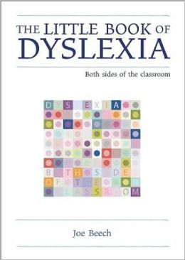 The Little Book of Dyslexia: Both Sides of the Classroom