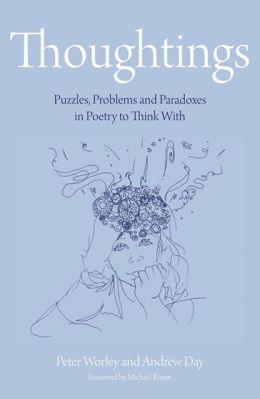Thoughtings: Puzzles, Problems and Paradoxes in Poetry to Think With