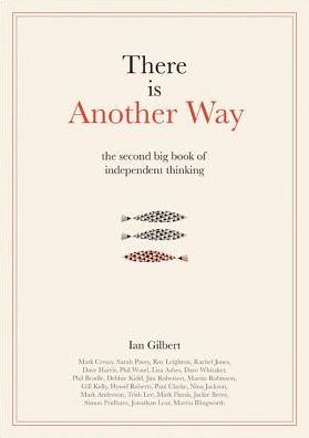 There is Another Way: The second big book of independent thinking