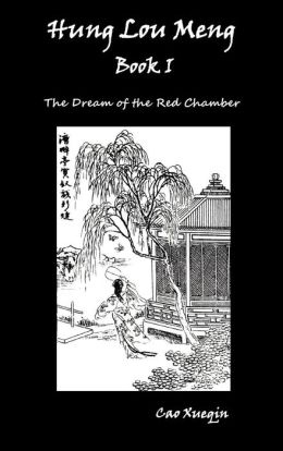 Hung Lou Meng, Book I Or, the Dream of the Red Chamber, a Chinese Novel in Two Books
