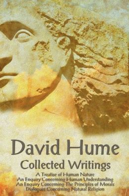 David Hume - Collected Writings (complete and unabridged), A Treatise of Human Nature, An Enquiry Concerning Human Understanding, An Enquiry Concerning The Principles of Morals and Dialogues Concerning Natural Religion