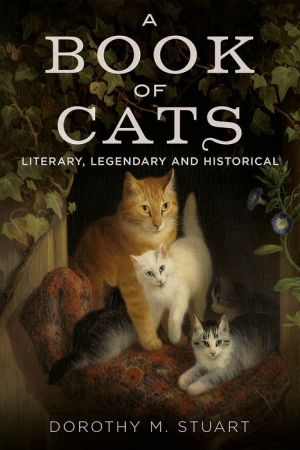 A Book of Cats: Literary, Legendary and Historical