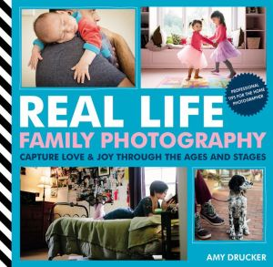 Real Life Family Photography: The ages and stages of the ones you love