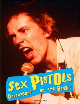 Sex Pistols - Uncensored On the Record