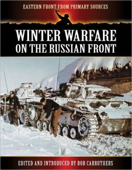 Eastern Front from Primary Sources - Winter Warfare on the Russian Front