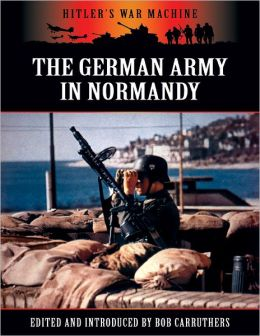 Hitler's War Machine: The German Army in Normandy