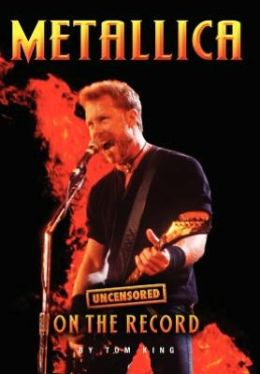 Metallica - Uncensored on the Record