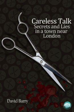 Careless Talk: Secrets and Lies in a town near London