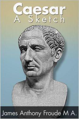 Caesar: A Sketch