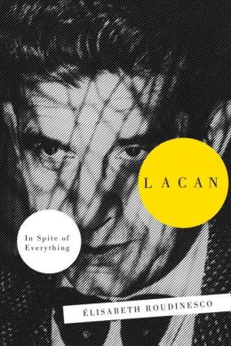 Lacan: In Spite Of Everything