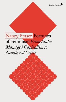 Fortunes of Feminism: From Women's Liberation to Identity Politics to Anti-Capitalism