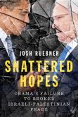 Book Cover Image. Title: Shattered Hopes:  The Failure Of Obama's Middle East Peace Process, Author: Josh Ruebner