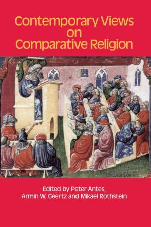 Contemporary Views on Comparative Religion: In Celebration of Tim Jensen's 65th Birthday
