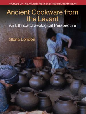 Ancient Cookware from the Levant: An Ethnoarchaeological Perspective