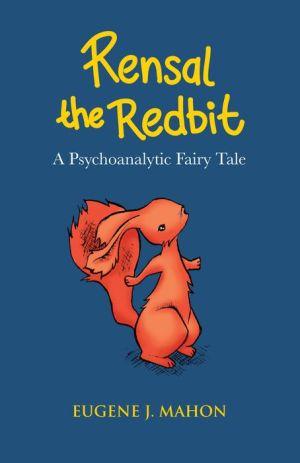 Rensal the Redbit: A Psychoanalytic Fairy Tale