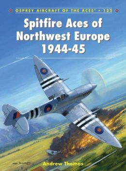 Spitfire Aces of Northwest Europe 1944-45