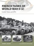 Book Cover Image. Title: French Tanks of World War II (2):  Cavalry Tanks and AFV's, Author: Steven J. Zaloga