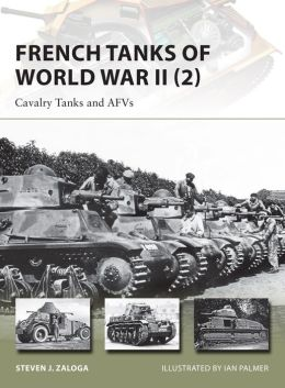 French Tanks of World War II (2): Cavalry Tanks and AFV's