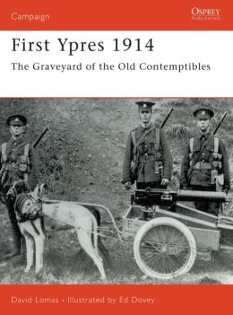 First Ypres 1914: The graveyard of the Old Contemptibles