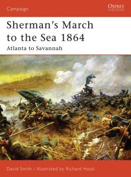 Sherman s march to the sea 1864 atlanta to savannah by david smith